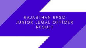 2020 Rajasthan RPSC Junior Legal Officer Result