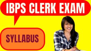 IBPS Clerk Syllabus 2020