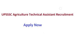 UPSSSC Agriculture Technical Assistant Recruitment 2020