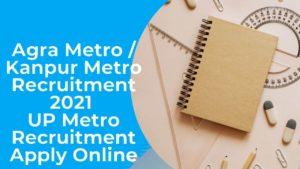 Agra Metro Recruitment 2021