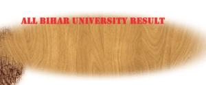 All Bihar University Result